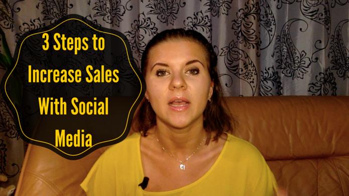 3 Steps to Increase Sales Using Social Media Marketing